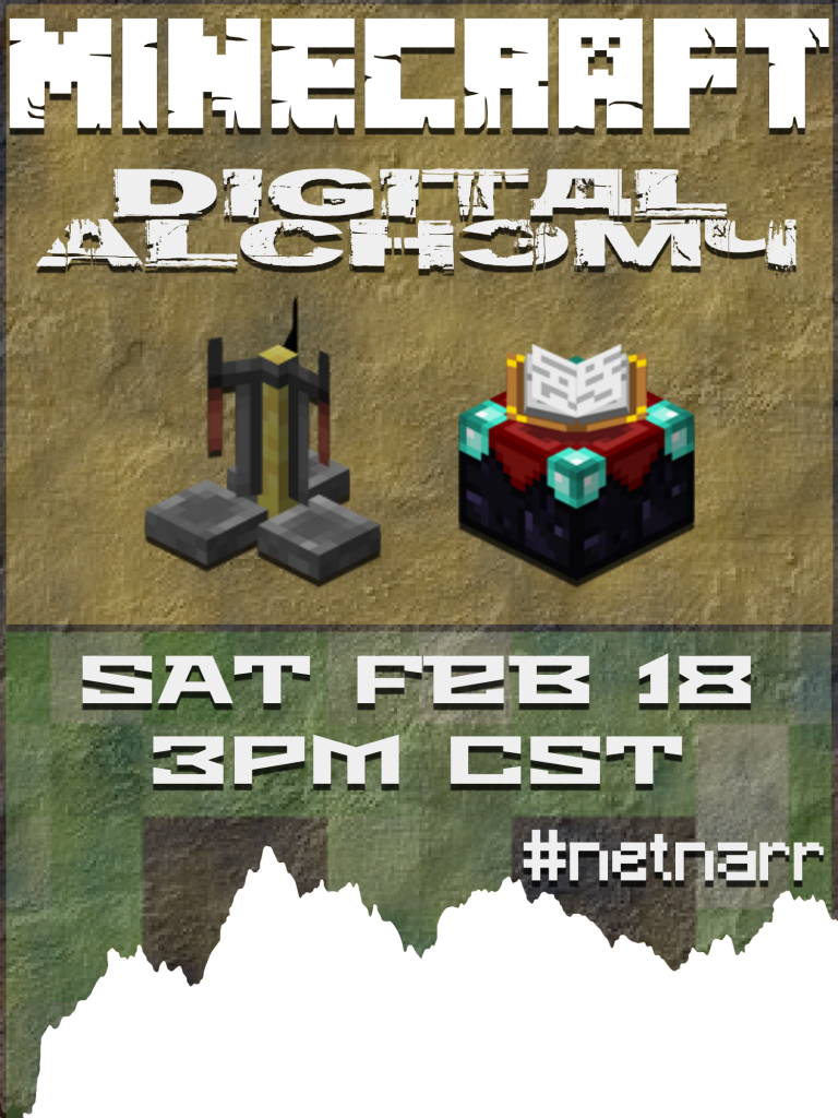 Propaganda Poster for #netnarr that promotes a Minecraft session exploring digital alchemy.